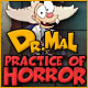 Dr. Mal: Practice of Horror -