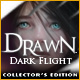 Drawn®: Dark Flight ™ Collector's Edition