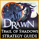 Drawn™: Trail of Shadows Strategy Guide