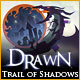 Drawn™: Trail of Shadows