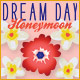 Dream Day Honeymoon