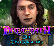 Dreampath: The Two Kingdoms Walkthrough
