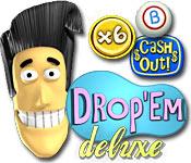 Drop `Em Deluxe