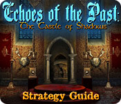 Echoes of the Past: The Castle of Shadows Strategy Guide