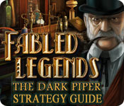 Fabled Legends: The Dark Piper Strategy Guide
