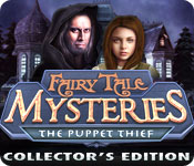 Fairy Tale Mysteries: The Puppet Thief Collector's Edition
