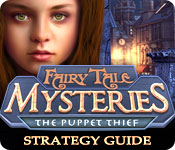 Fairy Tale Mysteries: The Puppet Thief Strategy Guide