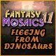 Fantasy Mosaics 11: Fleeing from Dinosaurs - Mac