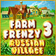 Farm Frenzy 3: Russian Village