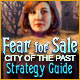 Fear for Sale: City of the Past Strategy Guide