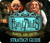 Fearful Tales: Hansel and Gretel Strategy Guide