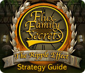 Flux Family Secrets: The Ripple Effect Strategy Guide