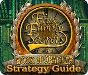 Flux Family Secrets: The Book of Oracles Strategy Guide