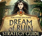 Forgotten Kingdoms: Dream of Ruin Strategy Guide