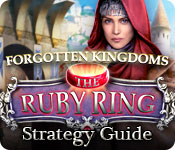 Forgotten Kingdoms: The Ruby Ring Strategy Guide