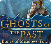 Ghosts of the Past: Bones of Meadows Town Walkthrough