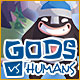 Gods vs Humans - Mac