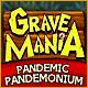 PC játék: Időgazdálkodásos játékok - Grave Mania: Pandemic Pandemonium