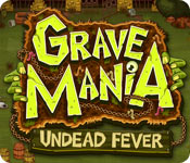 Grave Mania: Undead Fever casual game