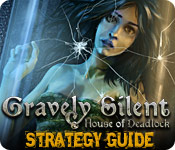 Gravely Silent: House of Deadlock Strategy Guide