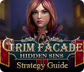 Grim Facade: Hidden Sins Strategy Guide