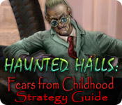 Haunted Halls: Fears from Childhood Strategy Guide