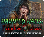 Haunted Halls: Fears from Childhood Collector's Ed