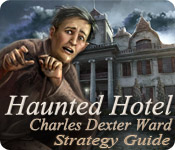 Haunted Hotel: Charles Dexter Ward Strategy Guide