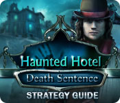 Haunted Hotel: Death Sentence Strategy Guide