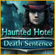Haunted Hotel 7: Death Sentence
