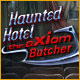 Haunted Hotel 11: The AXIom Butcher