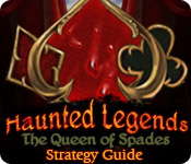 Haunted Legends: Queen of Spades Strategy Guide