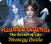 Haunted Legends: The Secret of Life Strategy Guide