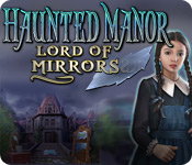 Haunted Manor: Lord of Mirrors Walkthrough