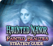 Haunted Manor: Painted Beauties Strategy Guide