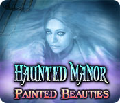 Haunted Manor: Painted Beauties Walkthrough