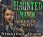 Haunted Manor: Queen of Death Strategy Guide