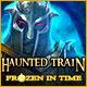 Haunted Train: Frozen in Time