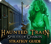 Haunted Train: Spirits of Charon Strategy Guide