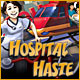Hospital Haste