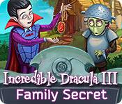 Incredible Dracula III: Family Secret