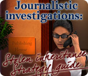 Journalistic Investigations: Stolen Inheritance Strategy Guide