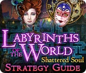 Labyrinths of the World: Shattered Soul Strategy Guide