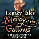Legacy Tales: Mercy of the Gallows Collector's Edition - Mac