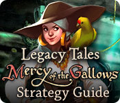 Legacy Tales: Mercy of the Gallows Strategy Guide