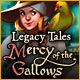 Legacy Tales: Mercy of the Gallows - Mac
