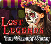 Lost Legends: The Weeping Woman