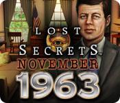 Lost Secrets™: November 1963
