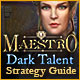 Maestro: Dark Talent Strategy Guide