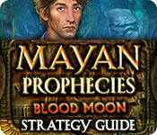 Mayan Prophecies: Blood Moon Strategy Guide